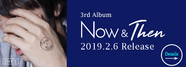 3rd Album 「NOW & Then」 2019.2.6 Release